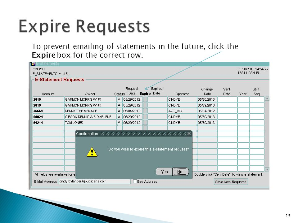 To prevent emailing of statements in the future, click the Expire box for the correct row. 15