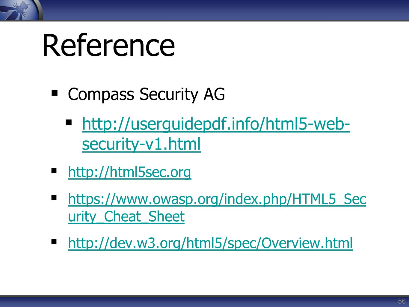 Reference Compass Security AG http://userguidepdf.info/html5-web- security-v1.html http://userguidepdf.info/html5-web- security-v1.html http://html5se