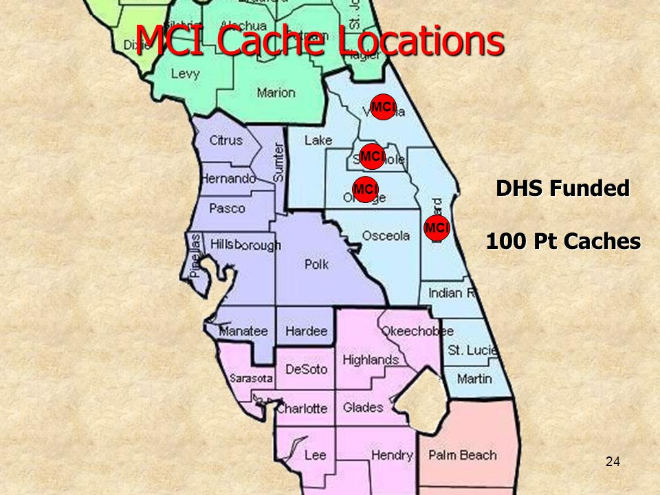 24 MCI Cache Locations MCI DHS Funded 100 Pt Caches