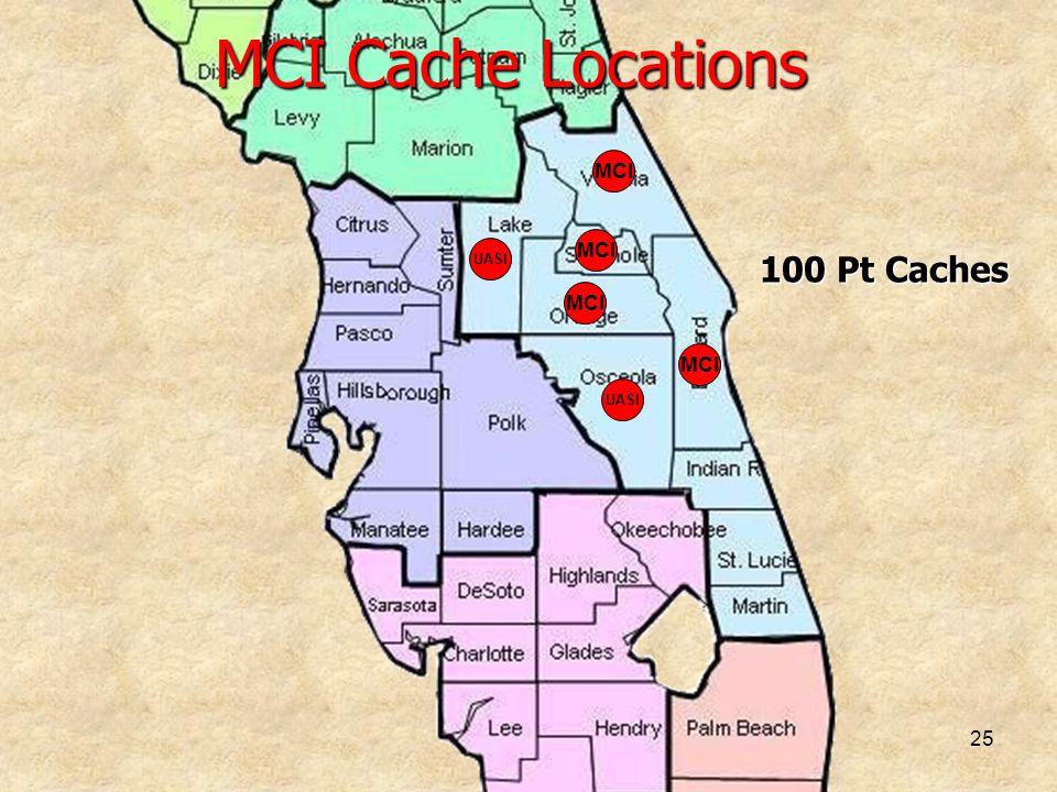 25 MCI Cache Locations MCI UASI MCI UASI MCI 100 Pt Caches