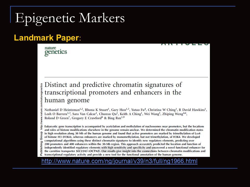Epigenetic Markers Landmark Paper : http://www.nature.com/ng/journal/v39/n3/full/ng1966.html