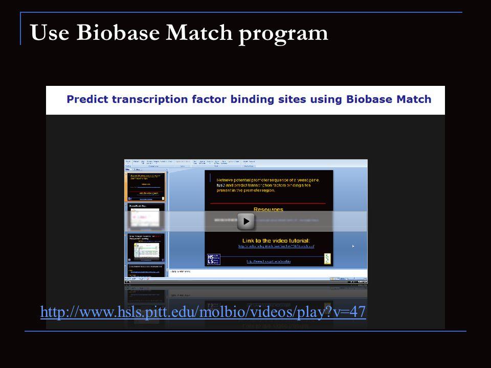 Use Biobase Match program http://www.hsls.pitt.edu/molbio/videos/play?v=47