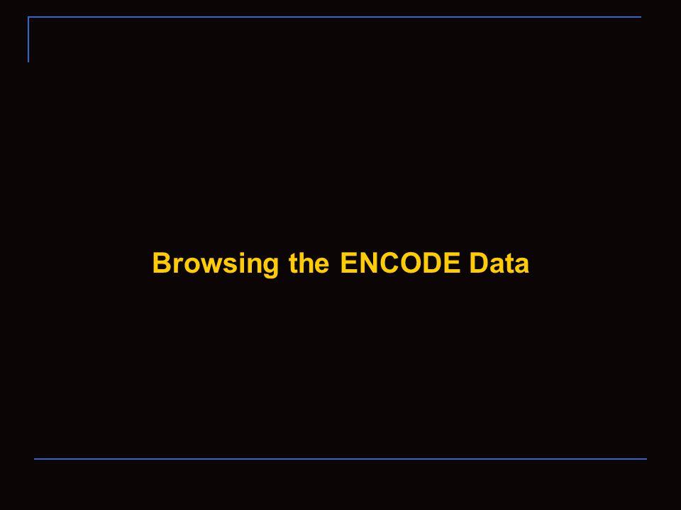 Browsing the ENCODE Data