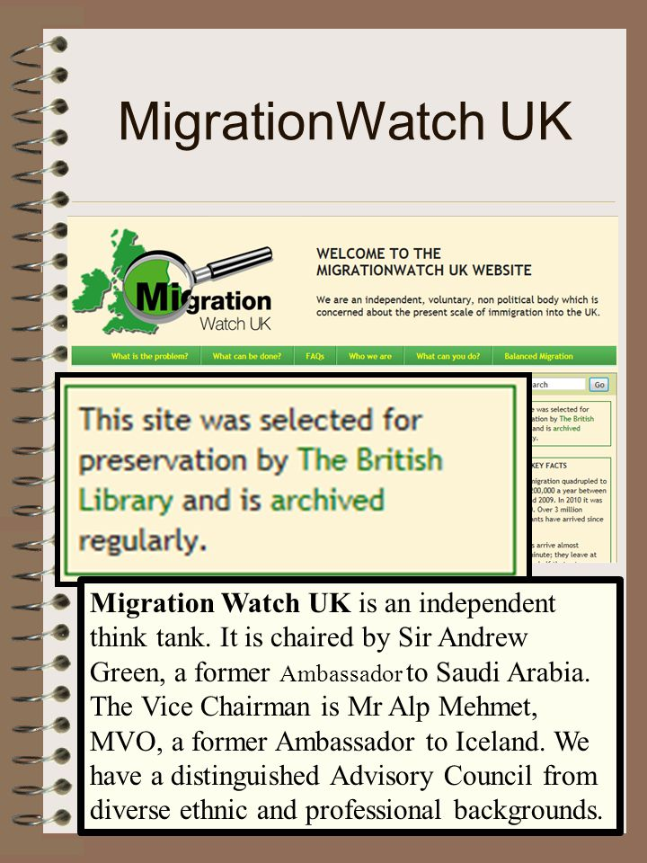 MigrationWatch UK Migration Watch UK is an independent think tank.