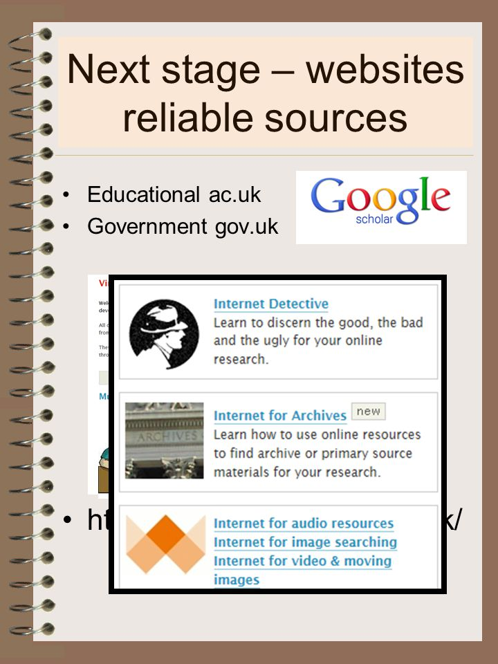 Next stage – websites reliable sources Educational ac.uk Government gov.uk http://www.vtstutorials.co.uk/