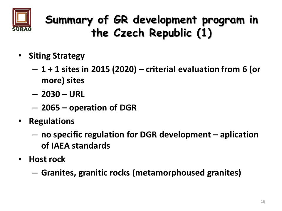 Summary of GR development program in the Czech Republic (1) Siting Strategy – 1 + 1 sites in 2015 (2020) – criterial evaluation from 6 (or more) sites
