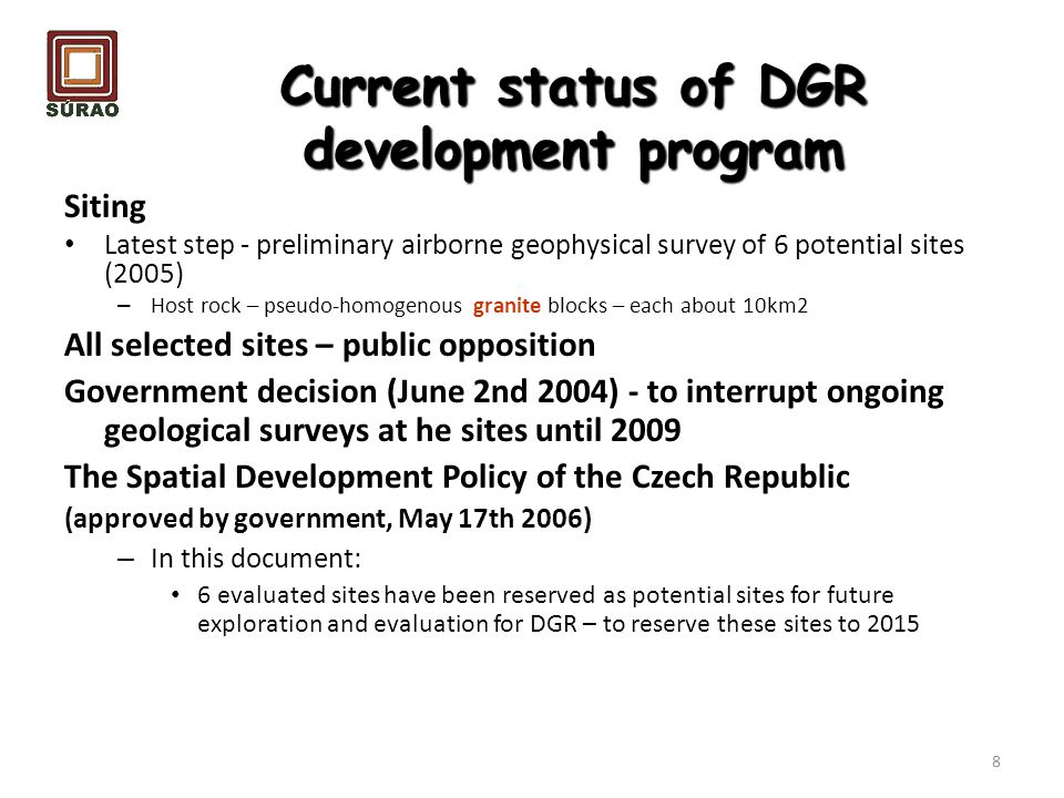 Current status of DGR development program Siting Latest step - preliminary airborne geophysical survey of 6 potential sites (2005) – Host rock – pseud