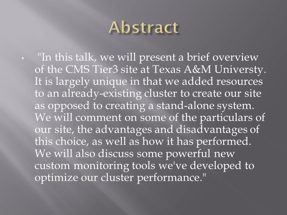 In this talk, we will present a brief overview of the CMS Tier3 site at Texas A&M Universty.
