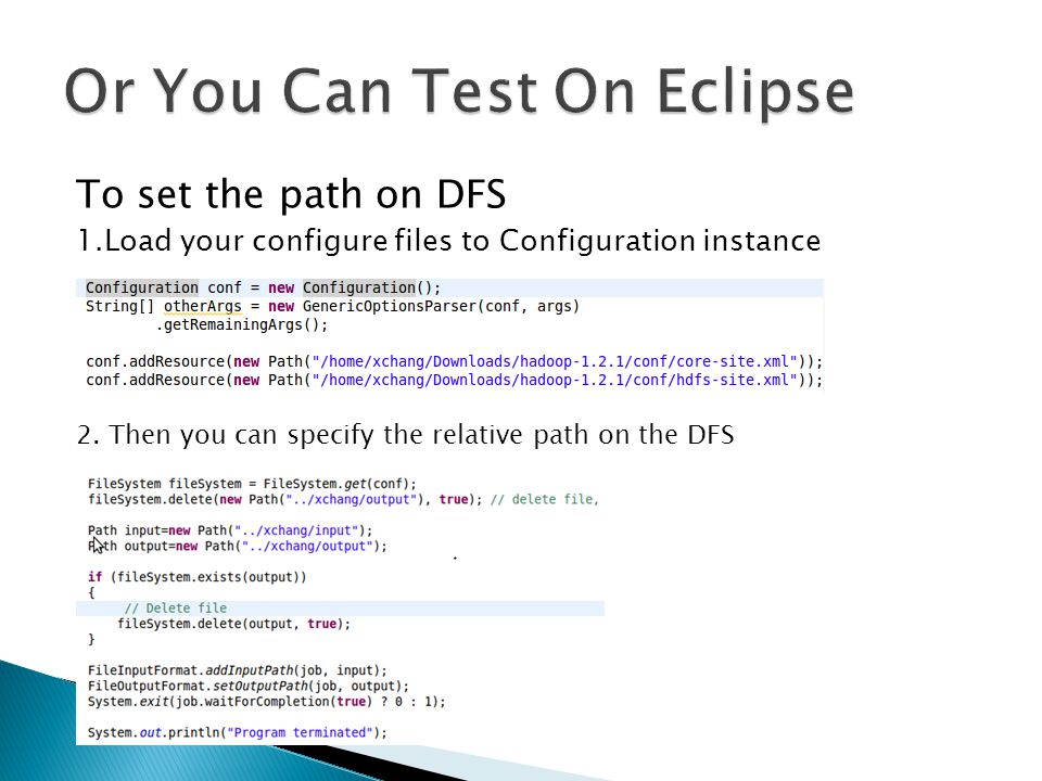 To set the path on DFS 1.Load your configure files to Configuration instance 2.