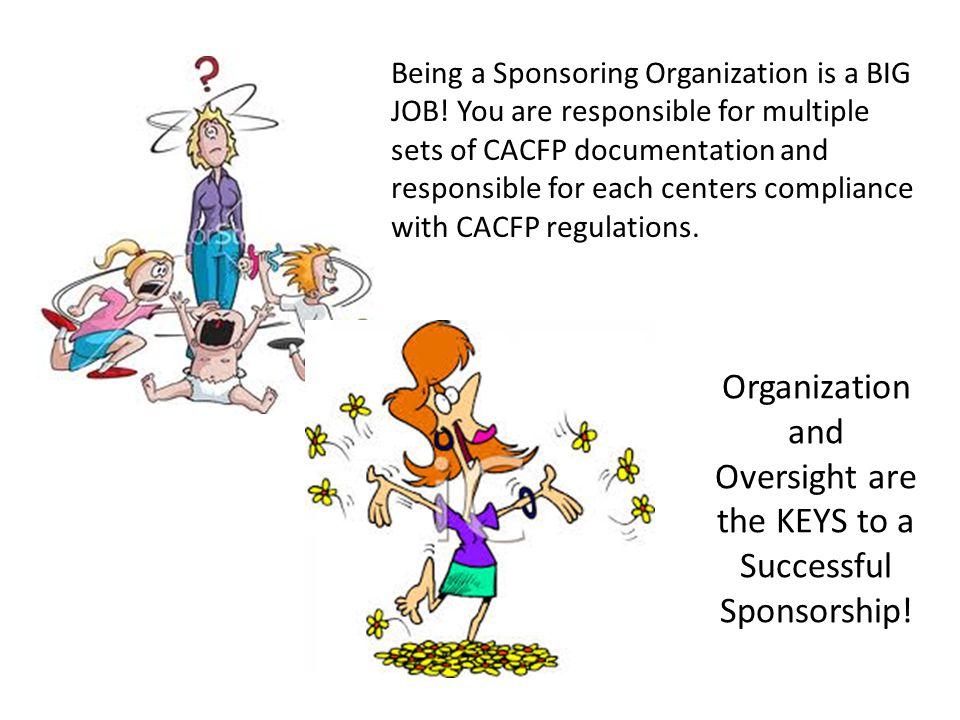 Being a Sponsoring Organization is a BIG JOB.