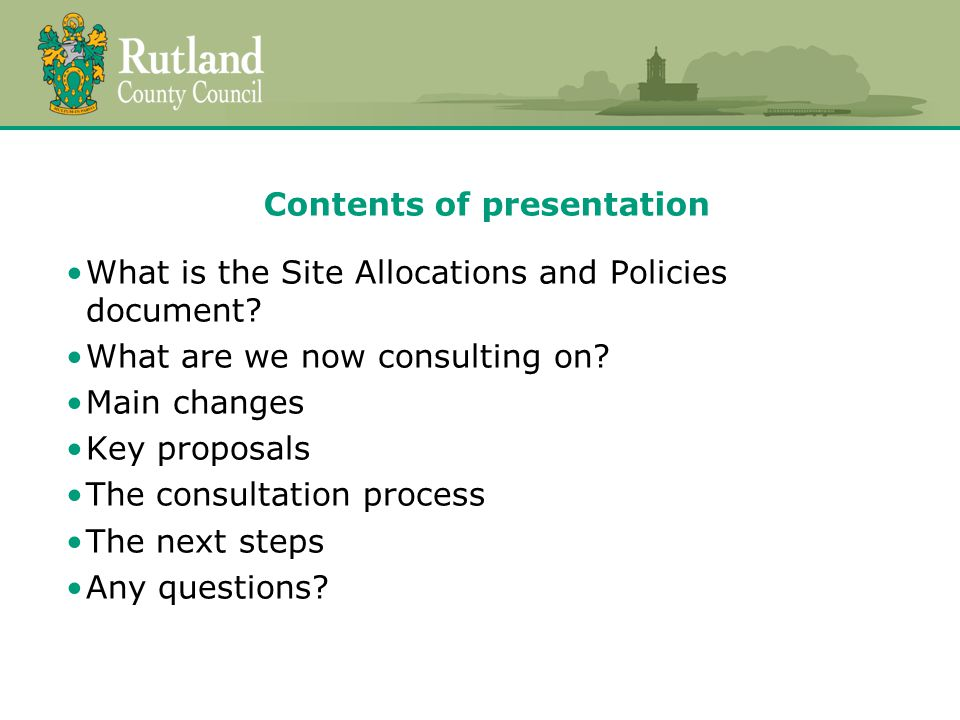 Contents of presentation What is the Site Allocations and Policies document.