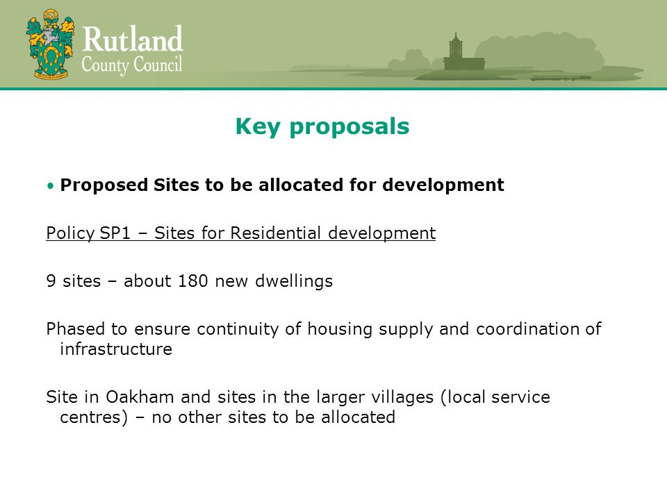 Market towns - residential development Oakham (1 site) 40 dwellings No sites in Uppingham - to be considered in the Uppingham Neighbourhood Plan