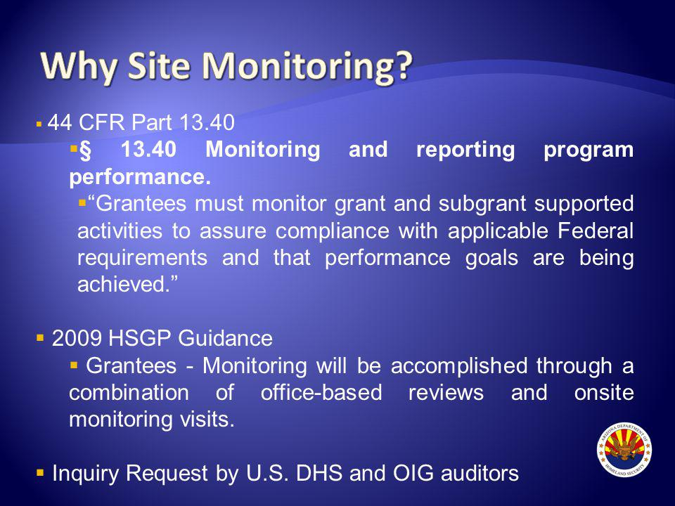 44 CFR Part 13.40 § 13.40 Monitoring and reporting program performance.