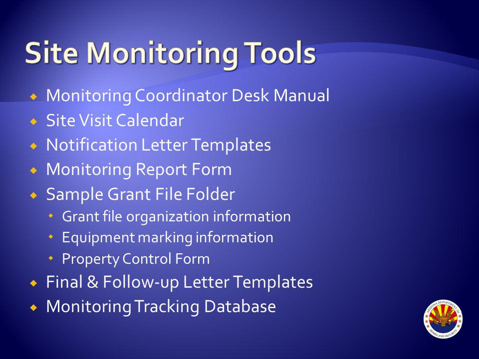 Monitoring Coordinator Desk Manual Site Visit Calendar Notification Letter Templates Monitoring Report Form Sample Grant File Folder Grant file organization information Equipment marking information Property Control Form Final & Follow-up Letter Templates Monitoring Tracking Database