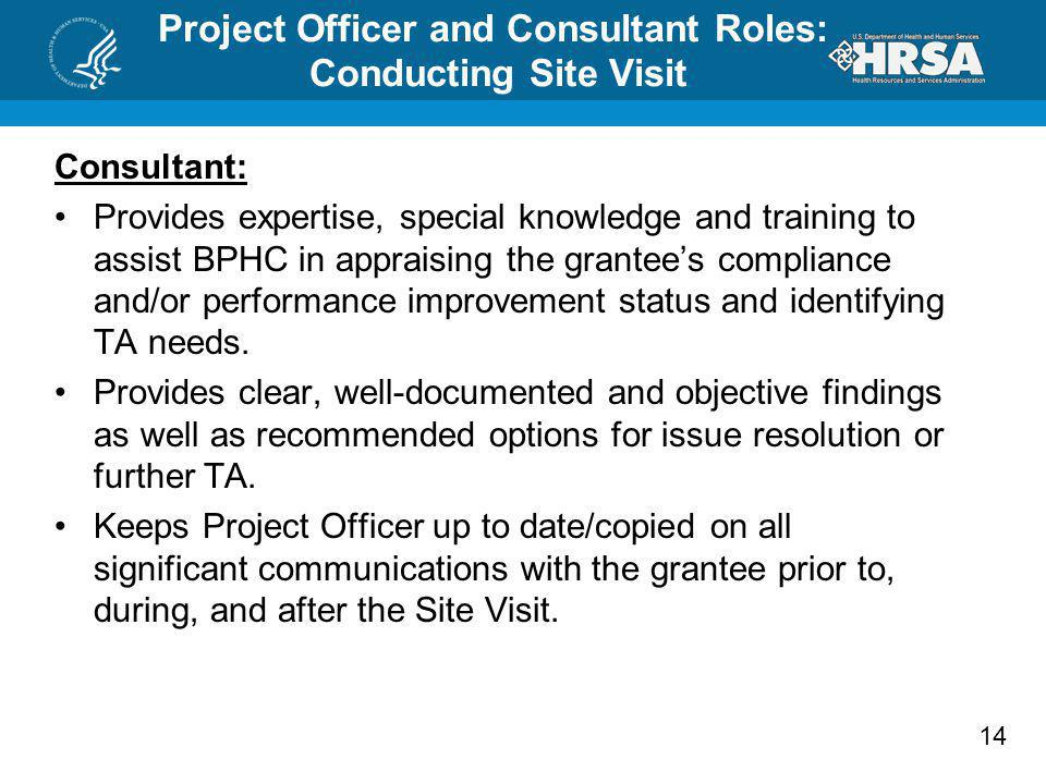 Consultant: Provides expertise, special knowledge and training to assist BPHC in appraising the grantees compliance and/or performance improvement sta