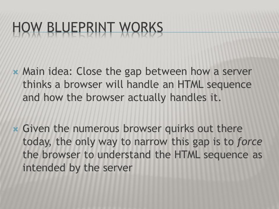Main idea: Close the gap between how a server thinks a browser will handle an HTML sequence and how the browser actually handles it. Given the numerou