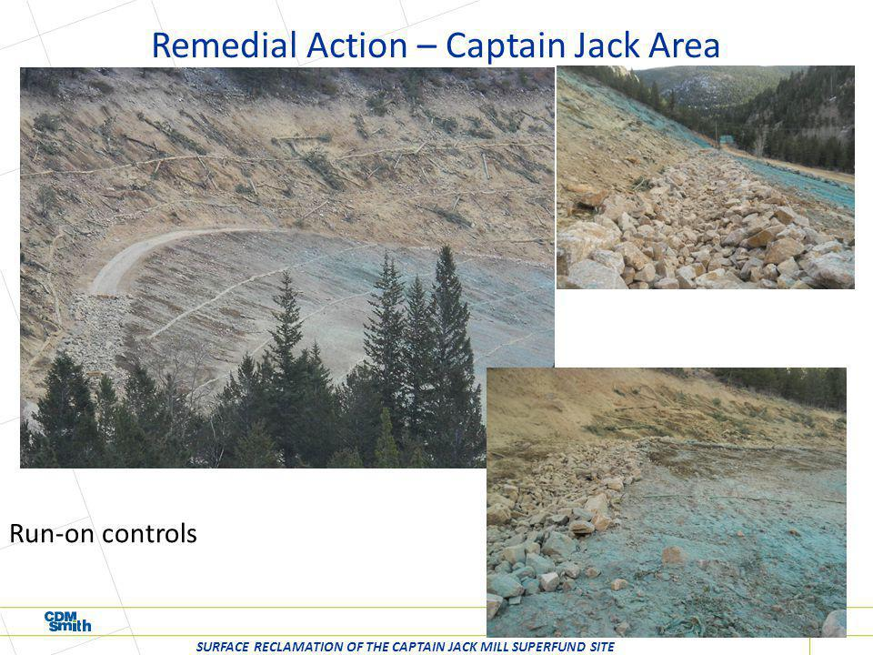 Remedial Action – Captain Jack Area SURFACE RECLAMATION OF THE CAPTAIN JACK MILL SUPERFUND SITE Run-on controls