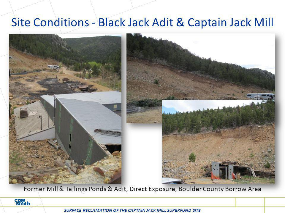 Site Conditions - Residential Property & Philadelphia Mine SURFACE RECLAMATION OF THE CAPTAIN JACK MILL SUPERFUND SITE Erosion, Direct Exposure