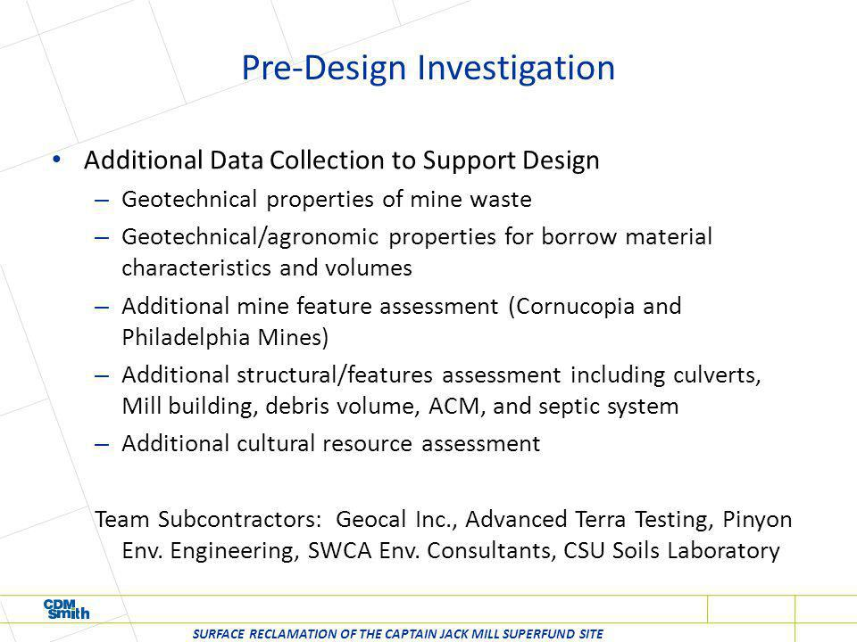 Pre-Design Investigation Additional Data Collection to Support Design – Geotechnical properties of mine waste – Geotechnical/agronomic properties for