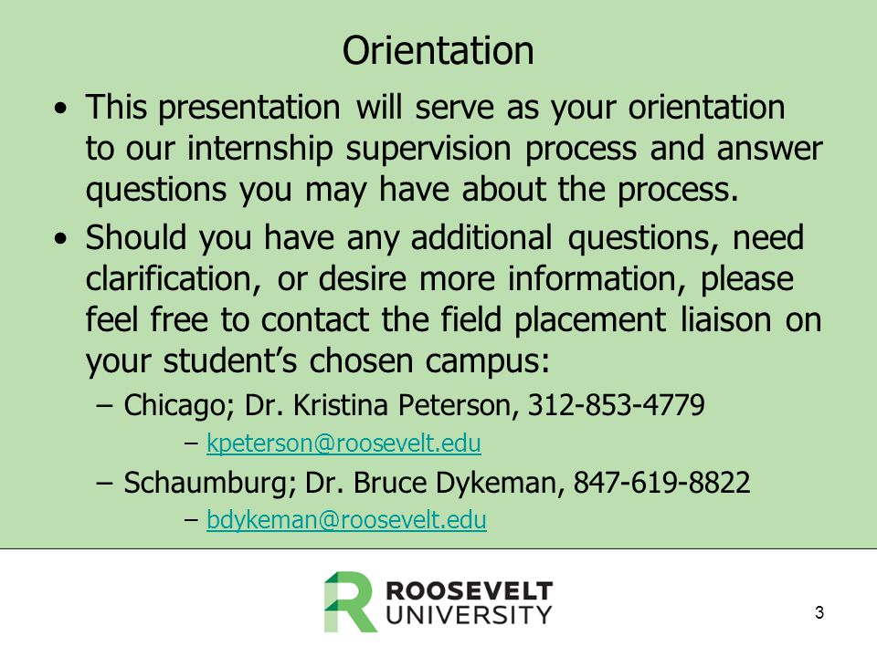 Orientation This presentation will serve as your orientation to our internship supervision process and answer questions you may have about the process.
