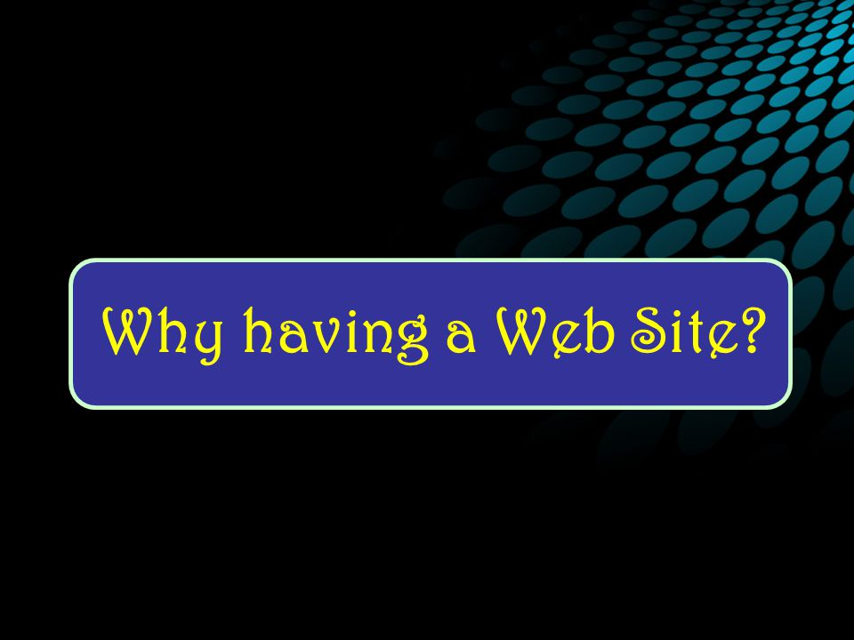 Why having a Web Site