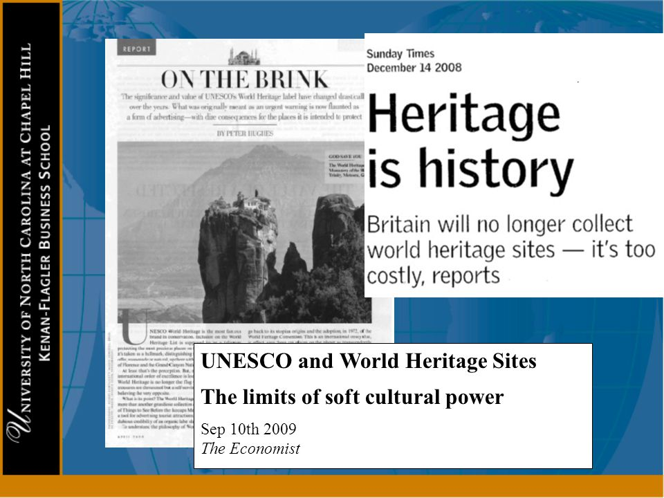 UNESCO and World Heritage Sites The limits of soft cultural power Sep 10th 2009 The Economist
