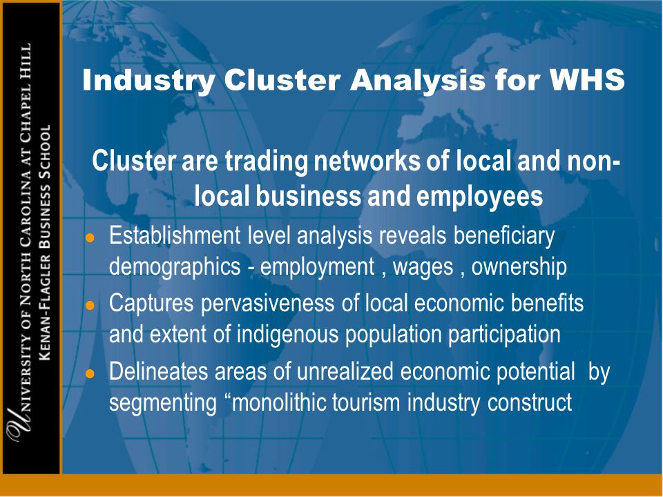 Industry Cluster Analysis for WHS Cluster are trading networks of local and non- local business and employees l Establishment level analysis reveals b