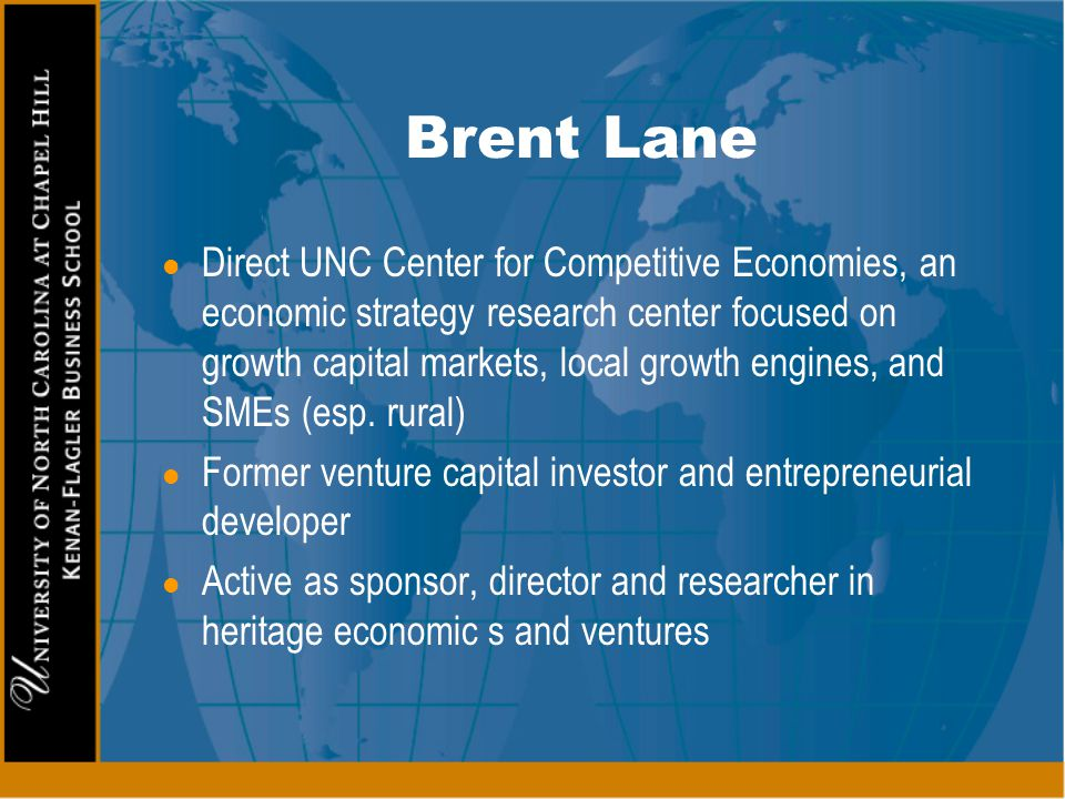 Brent Lane l Direct UNC Center for Competitive Economies, an economic strategy research center focused on growth capital markets, local growth engines