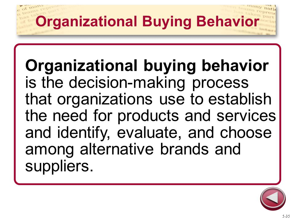 Organizational Buying Behavior Organizational buying behavior is the decision-making process that organizations use to establish the need for products