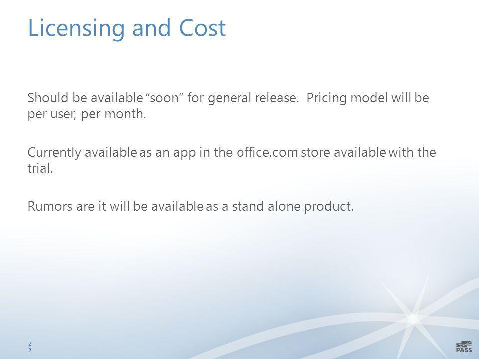 Licensing and Cost Should be available soon for general release.
