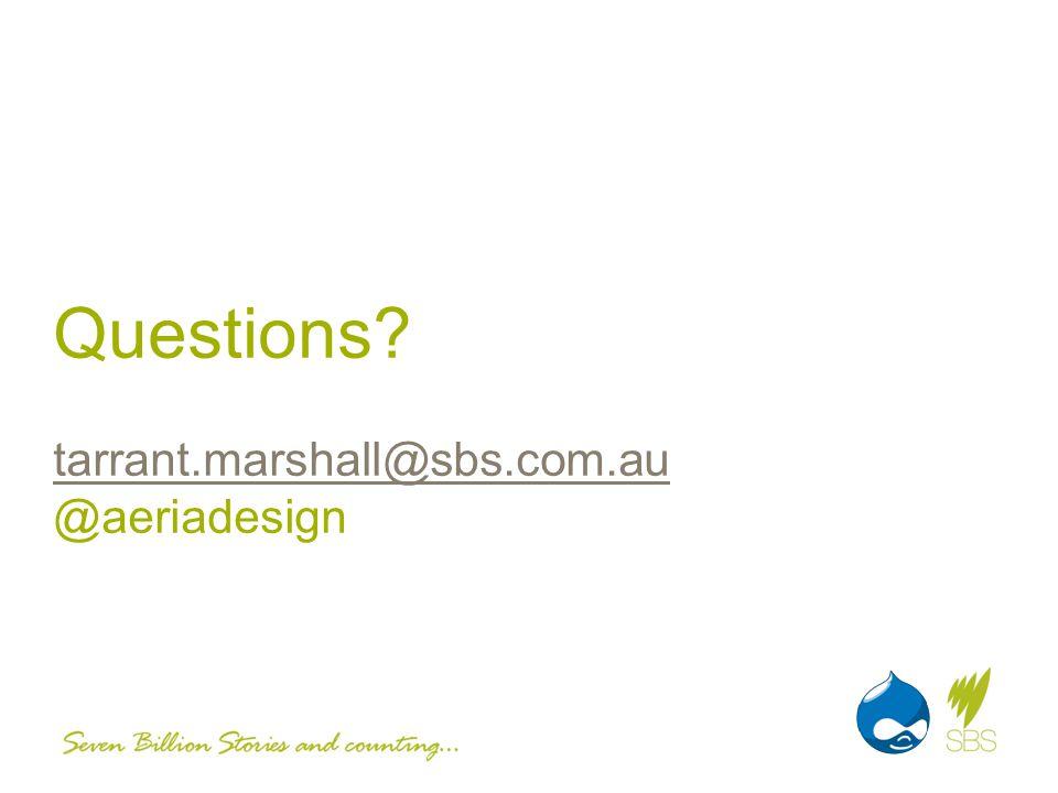 Questions? tarrant.marshall@sbs.com.au @aeriadesign tarrant.marshall@sbs.com.au