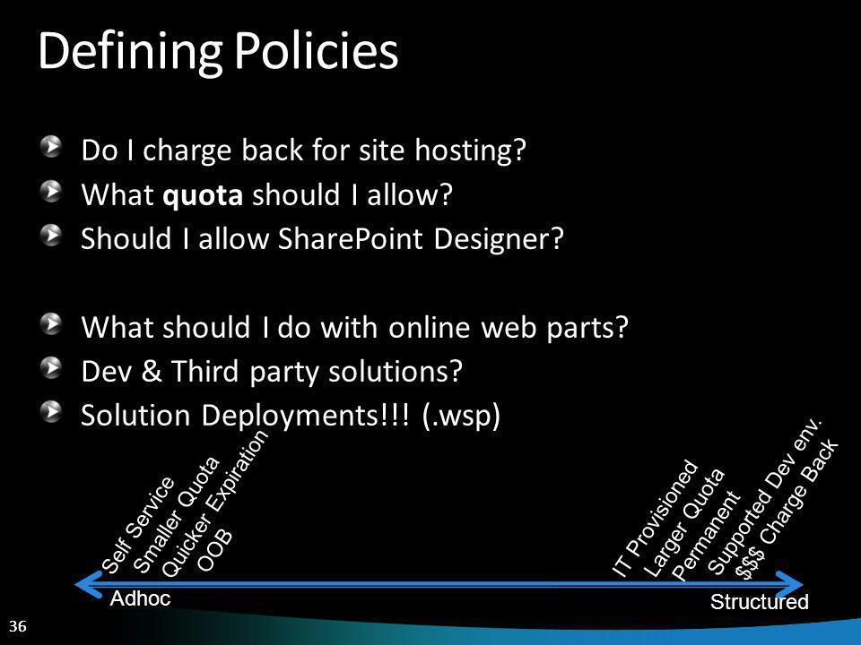 36 Defining Policies Do I charge back for site hosting.