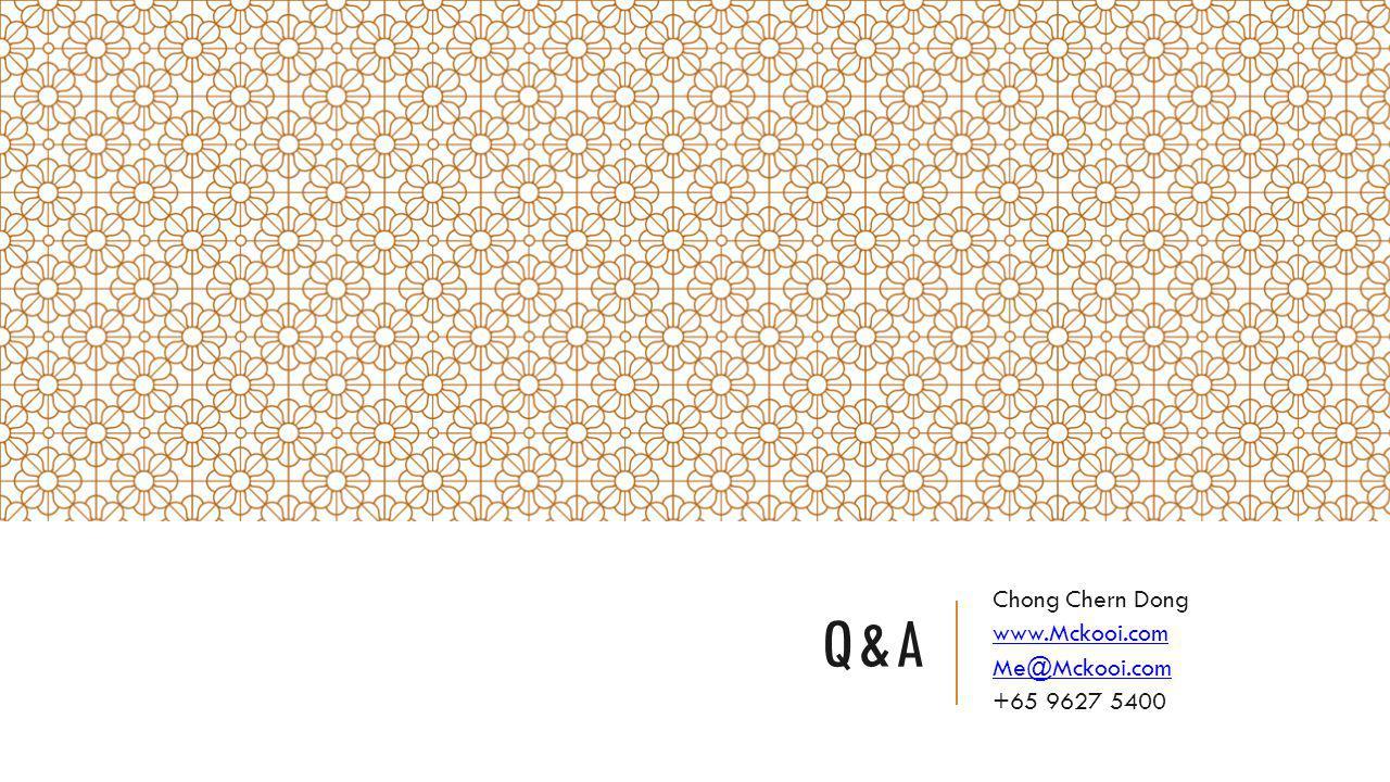 Q&A Chong Chern Dong www.Mckooi.com Me@Mckooi.com +65 9627 5400