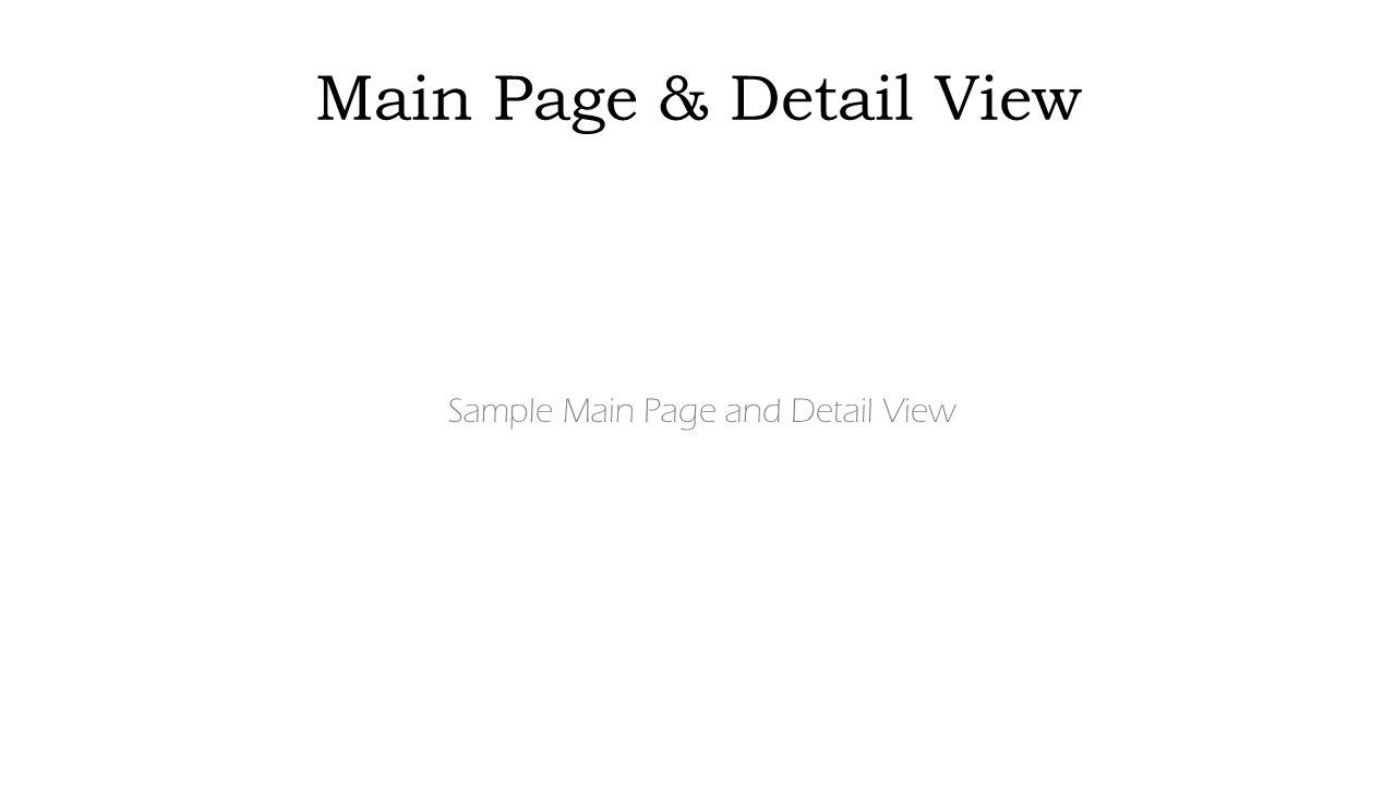 Main Page & Detail View Sample Main Page and Detail View