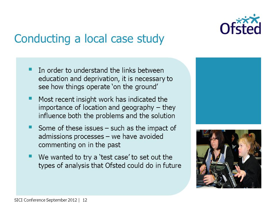 SICI Conference September 2012 | 12 In order to understand the links between education and deprivation, it is necessary to see how things operate on t