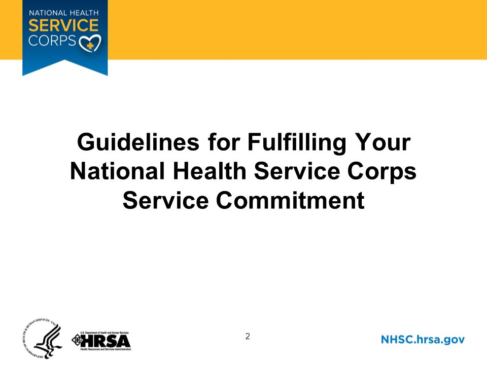 2 Guidelines for Fulfilling Your National Health Service Corps Service Commitment