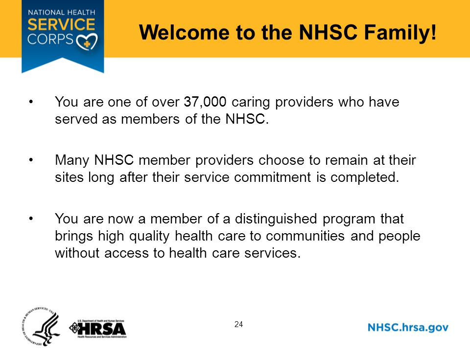 24 Welcome to the NHSC Family.