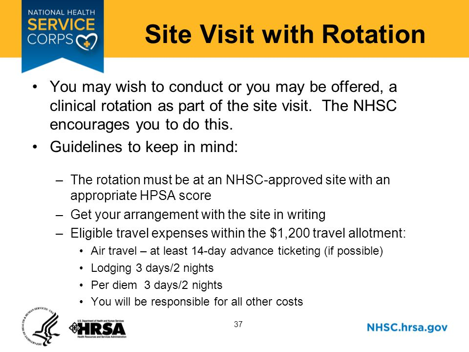 37 Site Visit with Rotation You may wish to conduct or you may be offered, a clinical rotation as part of the site visit.