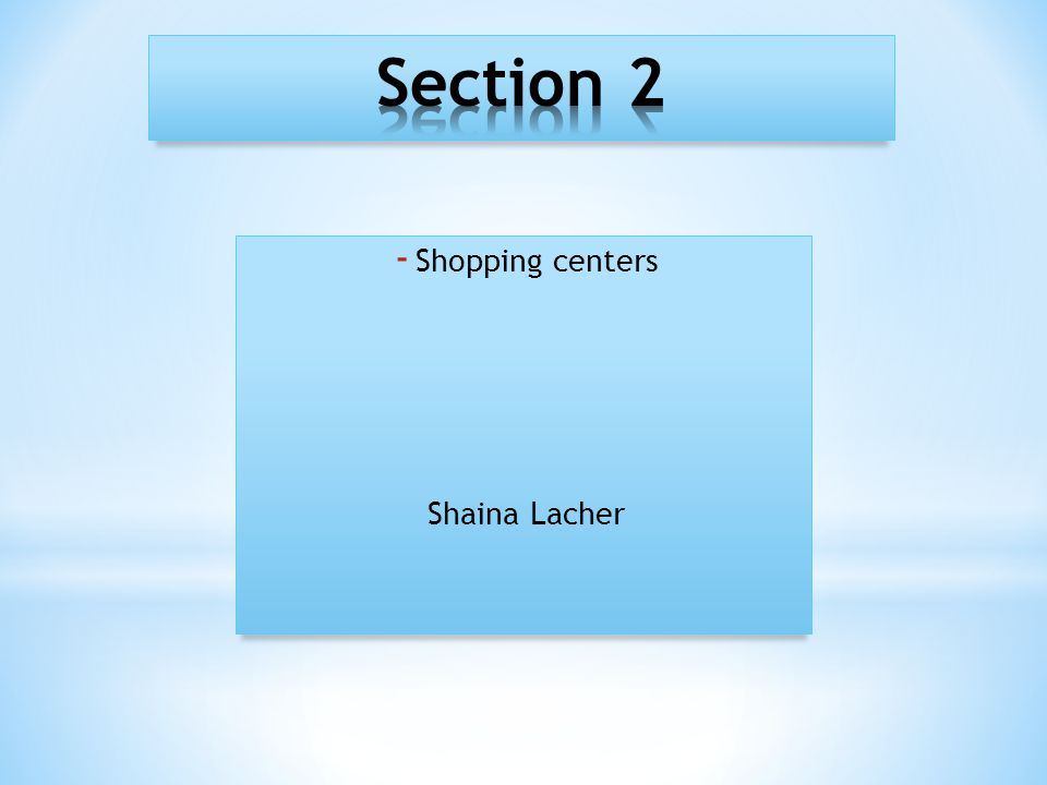 - Shopping centers Shaina Lacher
