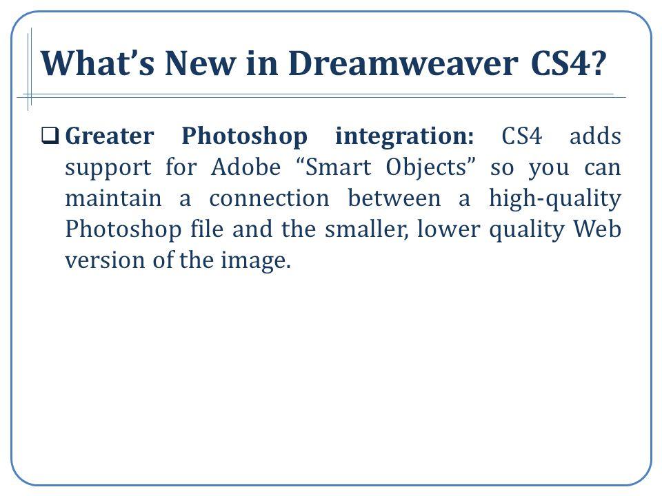 Whats New in Dreamweaver CS4.