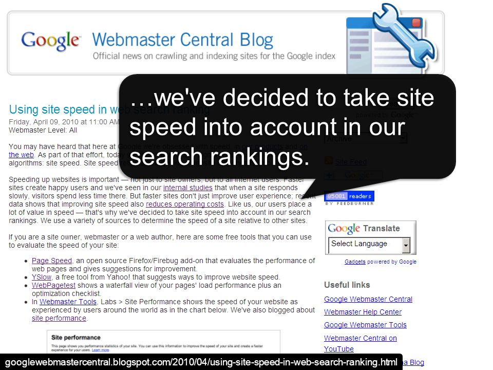 Site speed in search rank Screen shot of blog post …we ve decided to take site speed into account in our search rankings.