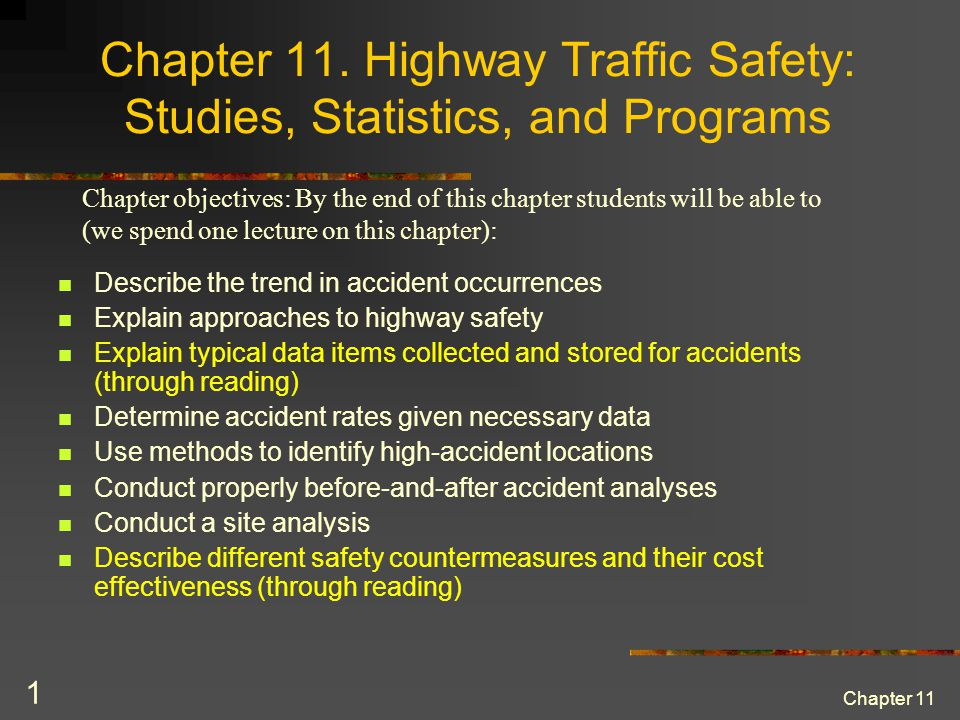 Chapter 11 22 Site analysis (cont) Group accidents by type and answer the following 3 questions, which will lead you to possible countermeasures.