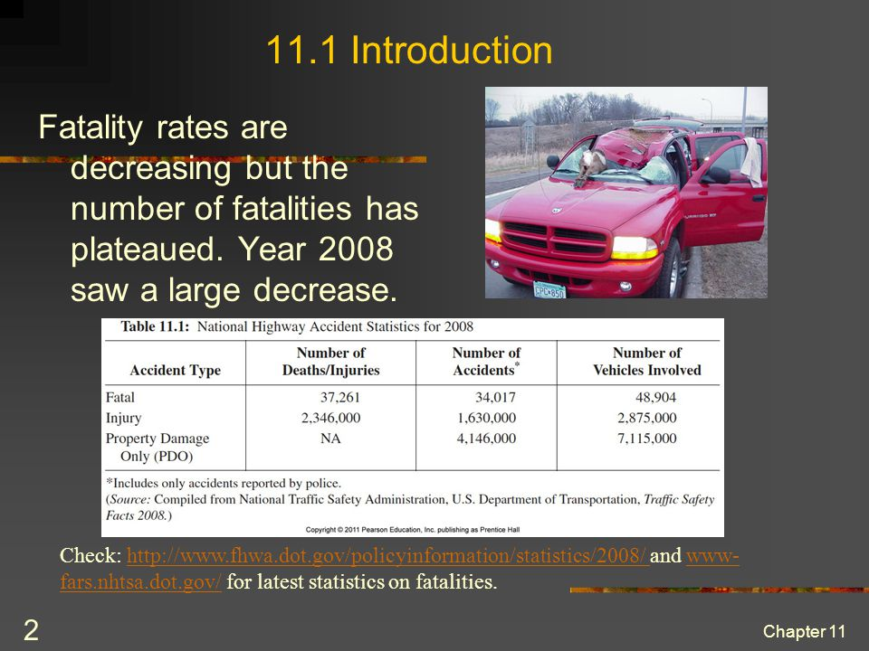 Chapter 11 2 11.1 Introduction Fatality rates are decreasing but the number of fatalities has plateaued.