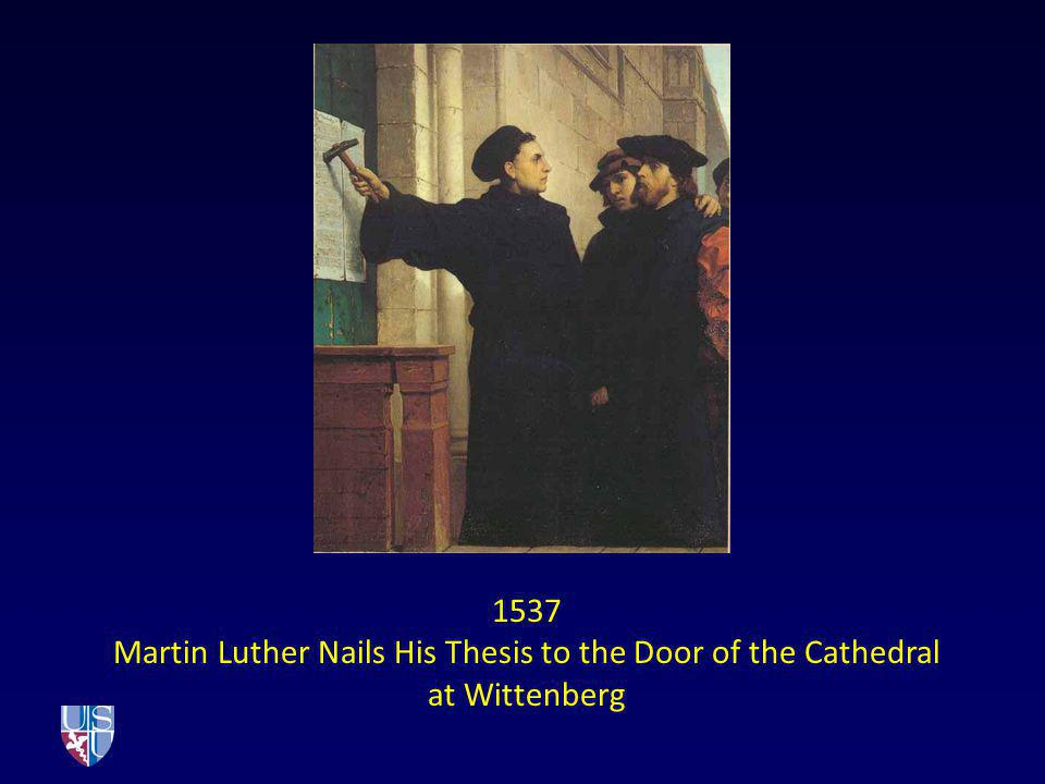 1537 Martin Luther Nails His Thesis to the Door of the Cathedral at Wittenberg