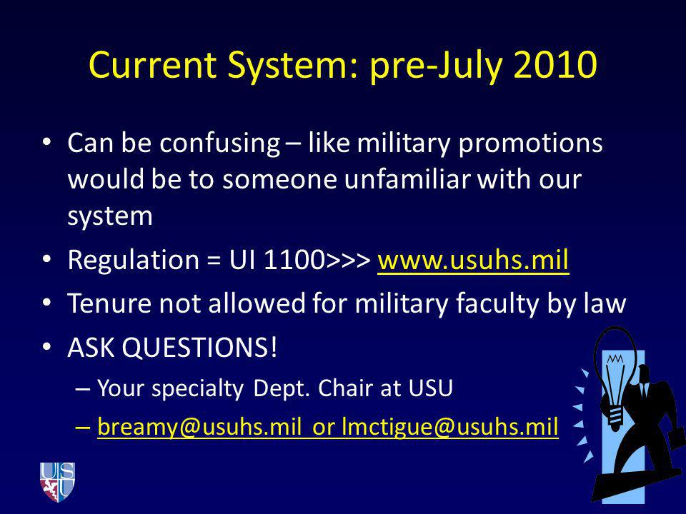 Current System: pre-July 2010 Can be confusing – like military promotions would be to someone unfamiliar with our system Regulation = UI 1100>>> www.u
