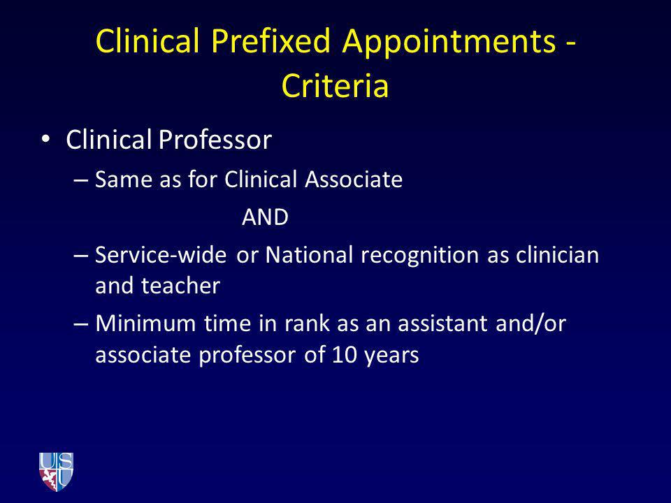 Clinical Prefixed Appointments - Criteria Clinical Professor – Same as for Clinical Associate AND – Service-wide or National recognition as clinician