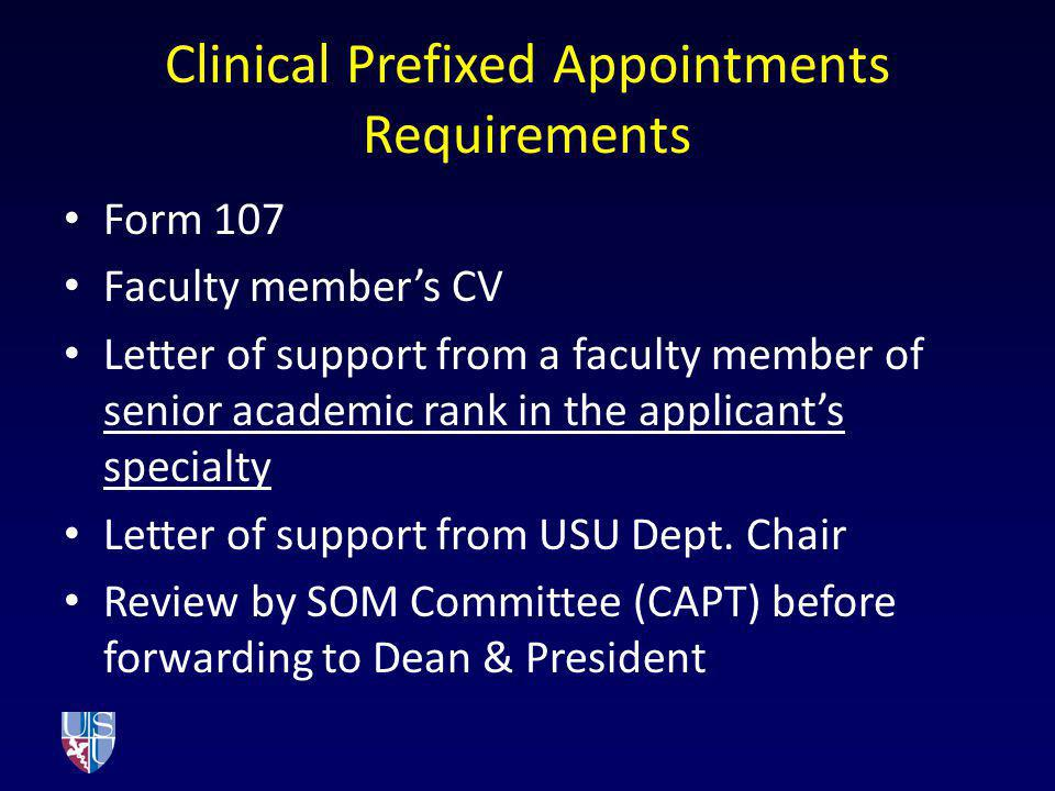 Clinical Prefixed Appointments Requirements Form 107 Faculty members CV Letter of support from a faculty member of senior academic rank in the applica