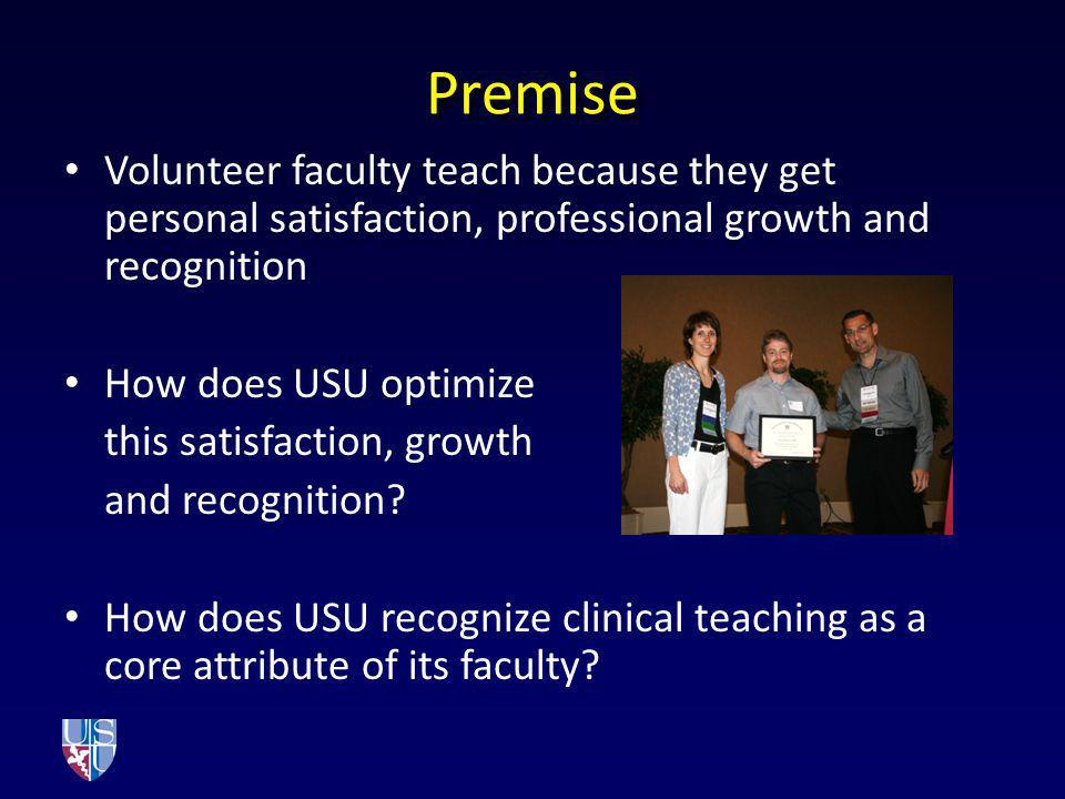 Premise Volunteer faculty teach because they get personal satisfaction, professional growth and recognition How does USU optimize this satisfaction, g