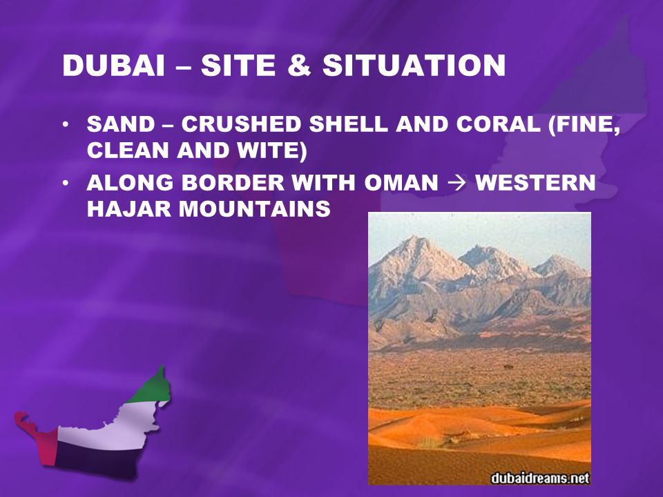 DUBAI – SITE & SITUATION SAND – CRUSHED SHELL AND CORAL (FINE, CLEAN AND WITE) ALONG BORDER WITH OMAN WESTERN HAJAR MOUNTAINS