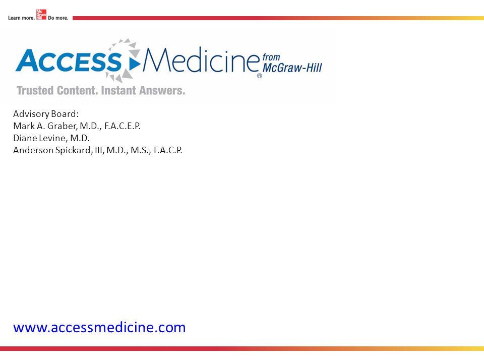 www.accessmedicine.com Advisory Board: Mark A. Graber, M.D., F.A.C.E.P.